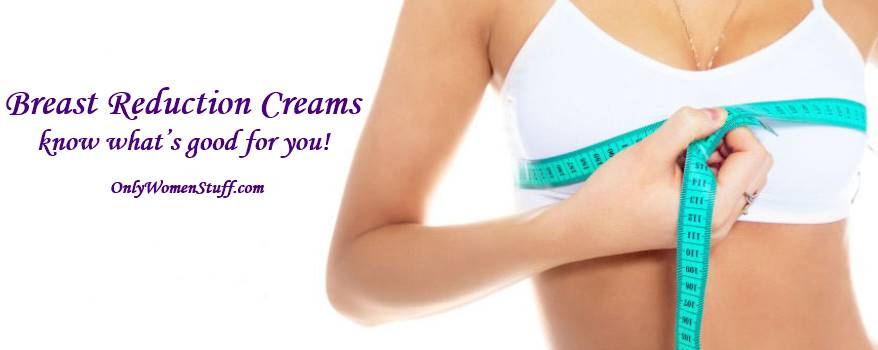 Breast Reduction Cream, Best Breast Reduction Cream, Is Breast Reduction Creams work