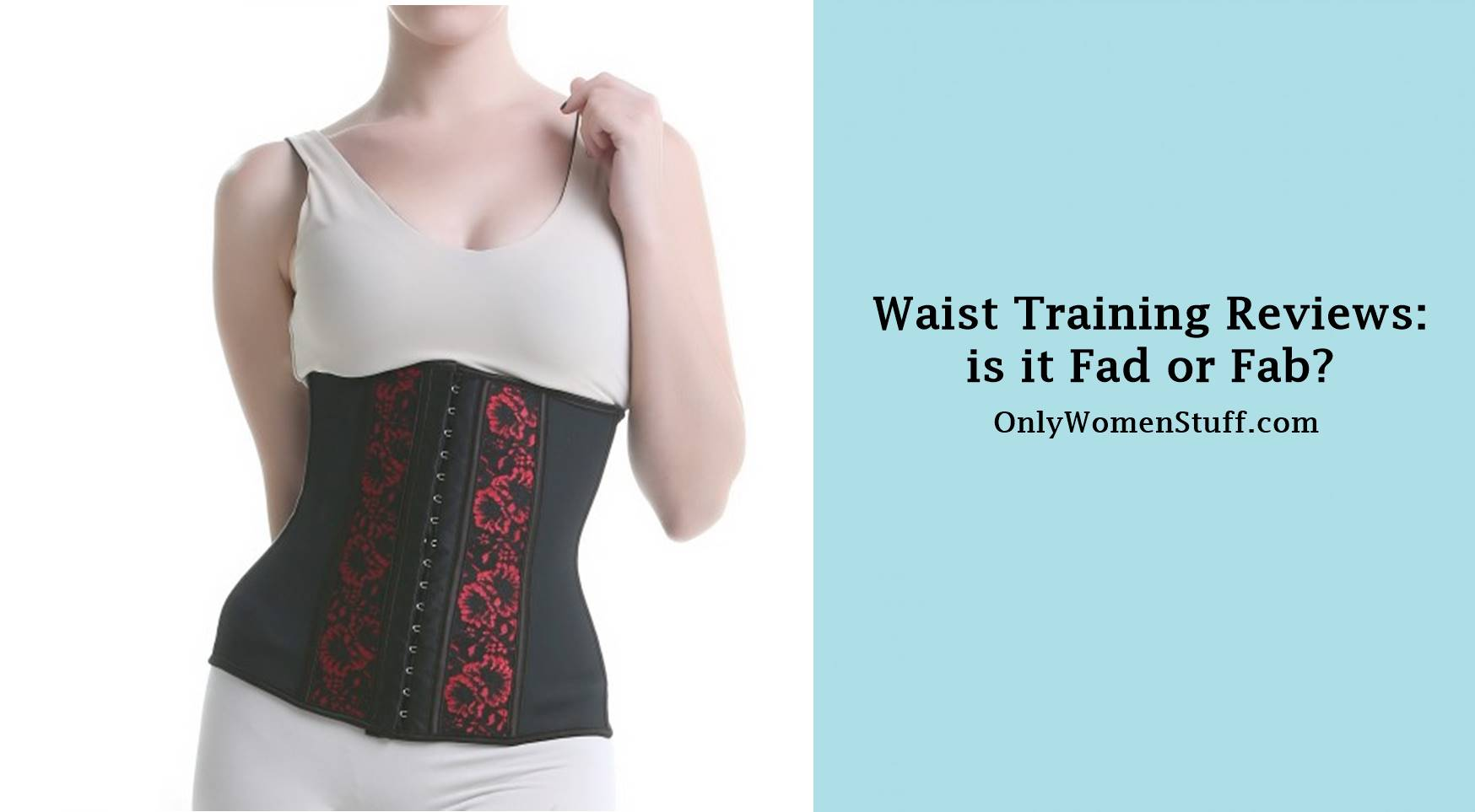 Waist Training Reviews is it Fad or Fab