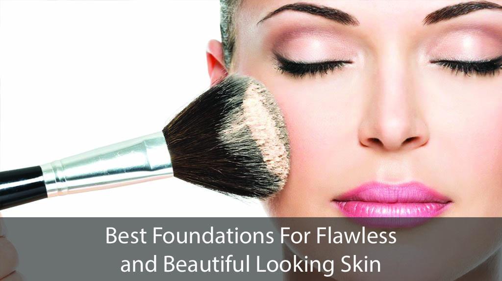 best foundation best foundation reviews best foundation makeup best foundation for all skin types best foundation for flawless skin